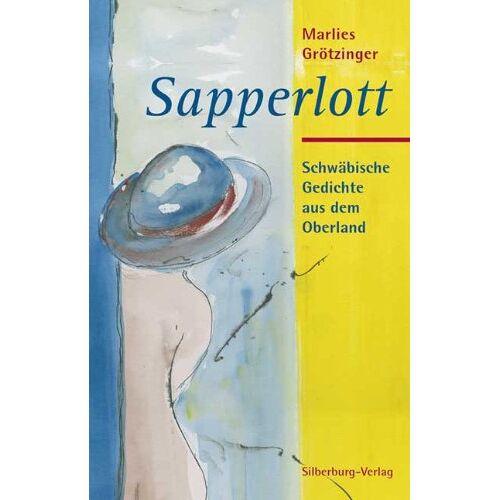 Marlies Grötzinger - Sapperlott: Schwäbische Gedichte aus dem Oberland - Preis vom 20.10.2020 04:55:35 h