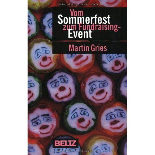 Martin Gries - Vom Sommerfest zum Fundraising-Event - Preis vom 11.05.2021 04:49:30 h