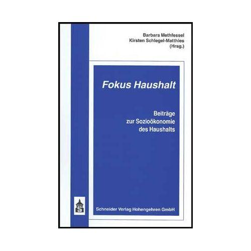 Barbara Methfessel - Fokus Haushalt. Beiträge zur Sozioökonomie des Haushalts - Preis vom 20.10.2020 04:55:35 h