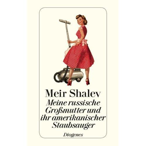 Meir Shalev - Meine russische Großmutter und ihr amerikanischer Staubsauger - Preis vom 20.10.2020 04:55:35 h