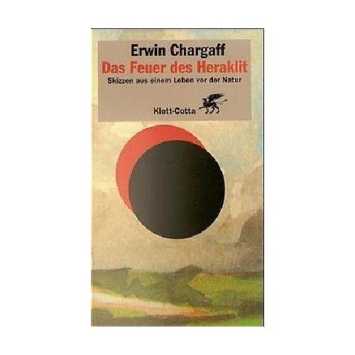 Erwin Chargaff - Das Feuer des Heraklit: Skizzen aus einem Leben vor der Natur - Preis vom 18.04.2021 04:52:10 h