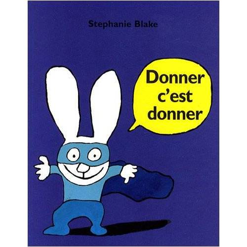 Stephanie Blake - Donner c'est donner - Preis vom 14.05.2021 04:51:20 h