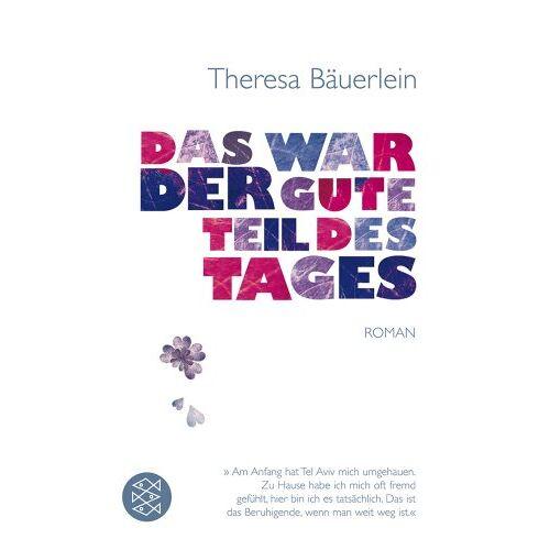 Theresa Bäuerlein - Das war der gute Teil des Tages: Roman - Preis vom 19.10.2020 04:51:53 h
