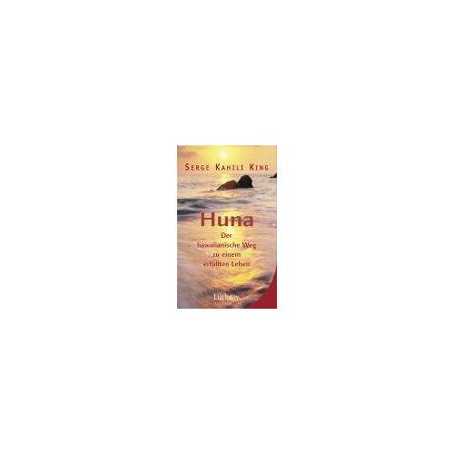 King, Serge K. - Huna. Der hawaiianische Weg zu einem erfüllten Leben - Preis vom 03.12.2020 05:57:36 h