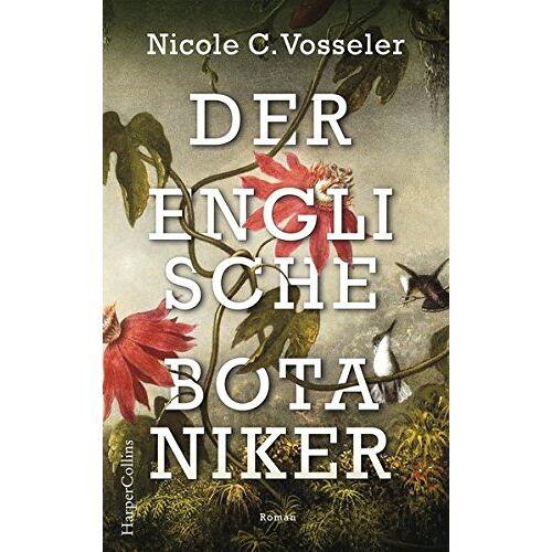 Vosseler, Nicole C. - Der englische Botaniker - Preis vom 14.05.2021 04:51:20 h