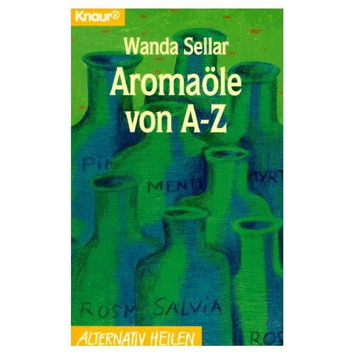 Wanda Sellar - Aromaöle von A bis Z. - Preis vom 28.09.2020 04:48:40 h