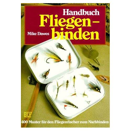 Mike Dawes - Handbuch Fliegenbinden. 400 Muster für den Fliegenfischer zum Nachbinden - Preis vom 21.10.2020 04:49:09 h