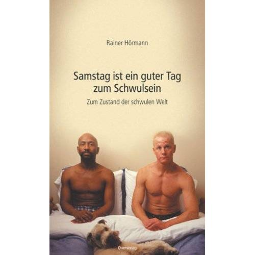 Rainer Hörmann - Samstag ist ein guter Tag zum Schwulsein. Zum Zustand der schwulen Welt - Preis vom 06.09.2020 04:54:28 h
