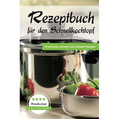 Markus Meyer - Rezeptbuch für den Schnellkochtopf: 50 einfache, leckere und schnelle Rezepte - Preis vom 21.10.2020 04:49:09 h