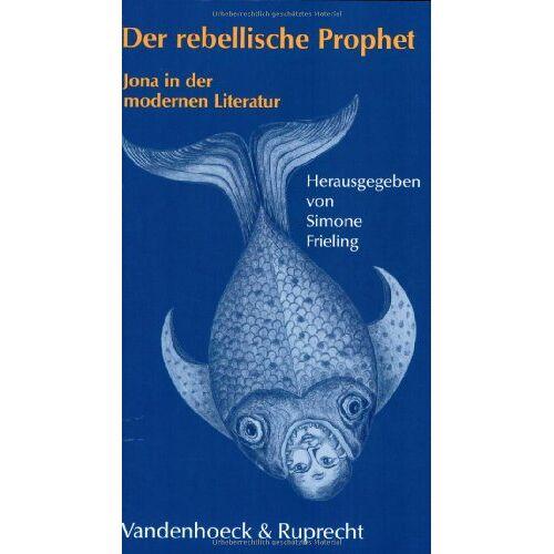 Simone Frieling - Der rebellische Prophet - Preis vom 05.05.2021 04:54:13 h