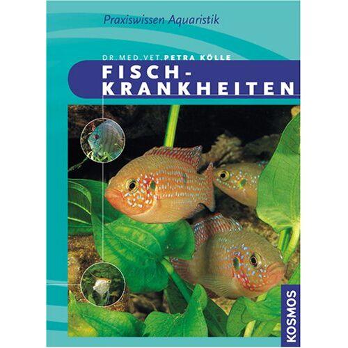 Petra Kölle - Fischkrankheiten: Gesunde Fische im Süßwasseraquarium. Symptome richtig deuten und Ursachen erkennen, häufig auftretende Zierfischkrankheiten, Diagnosefindung, Therapiemöglichkeiten - Preis vom 05.05.2021 04:54:13 h