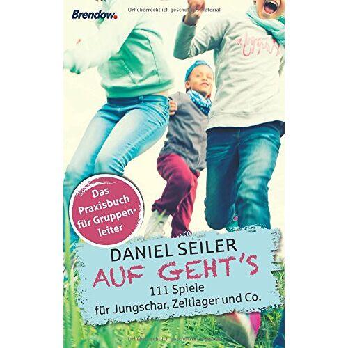 Daniel Seiler - AUF GEHT'S: 111 Spiele für Jungschar, Zeltlager und Co. - Preis vom 07.02.2020 05:59:11 h