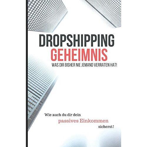 Andrej Gelmutawitsch - Dropshipping Geheimnis - Was Dir bisher nie Jemand verraten hat!: Ultimative Tipps und Tricks für das Dropshipping - Preis vom 20.10.2020 04:55:35 h