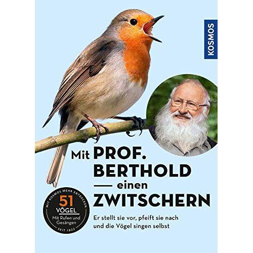Peter Berthold - Mit Prof. Berthold einen zwitschern!: Vogelstimmen kennen lernen mit Prof. Berthold - Preis vom 20.10.2020 04:55:35 h