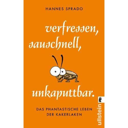 Hannes Sprado - Verfressen, sauschnell, unkaputtbar.: Das phantastische Leben der Kakerlaken - Preis vom 30.05.2020 05:03:23 h