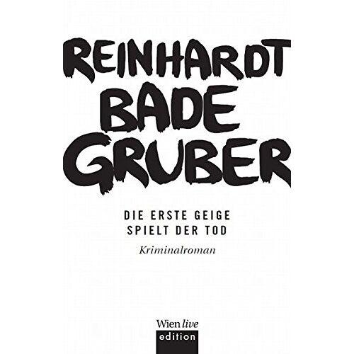 Reinhardt Badegruber - Die erste Geige spielt der Tod - Preis vom 20.10.2020 04:55:35 h