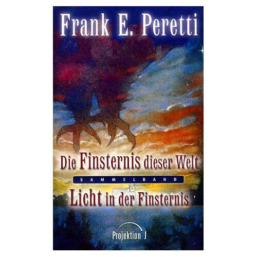 Peretti, Frank E. - Die Finsternis dieser Welt. Licht in der Finsternis - Preis vom 11.05.2021 04:49:30 h