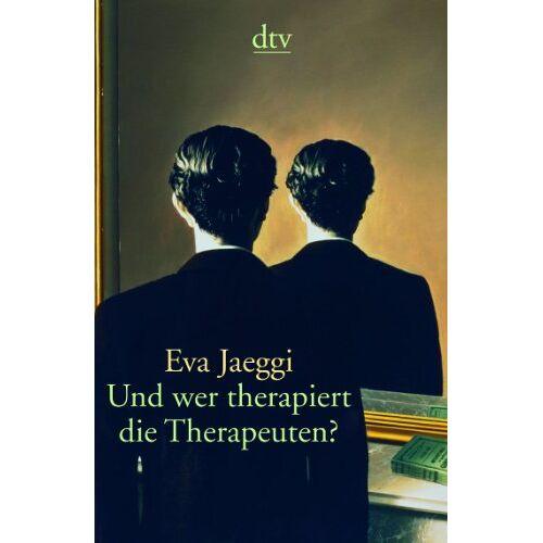 Eva Jaeggi - Und wer therapiert die Therapeuten? - Preis vom 11.05.2021 04:49:30 h