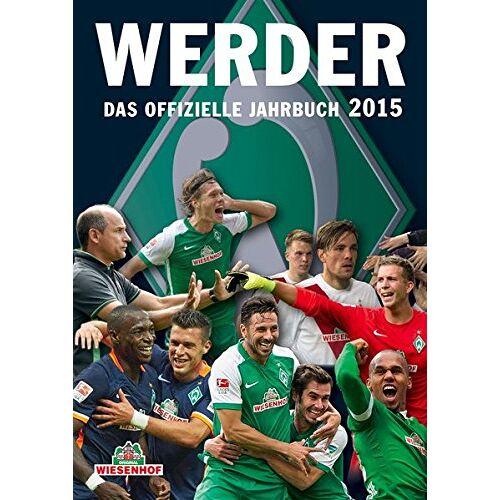 SV Werder Bremen - Werder: Das offizielle Jahrbuch 2015 - Preis vom 18.04.2021 04:52:10 h