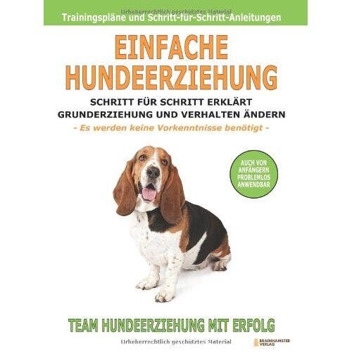 Team: Hundeerziehung mit Erfolg - Einfache Hundeerziehung: Schritt für Schritt erklärt - Grunderziehung und Verhalten ändern - Preis vom 20.10.2020 04:55:35 h