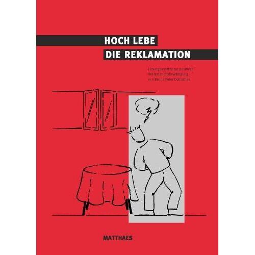 Dollischeck, Benno Peter - Hoch lebe die Reklamation: Lösungsansätze zur positiven Reklamationsbewältigung - Preis vom 21.10.2020 04:49:09 h