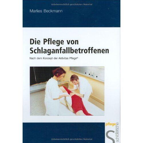 Marlies Beckmann - Die Pflege von Schlaganfallbetroffenen - Preis vom 15.05.2021 04:43:31 h