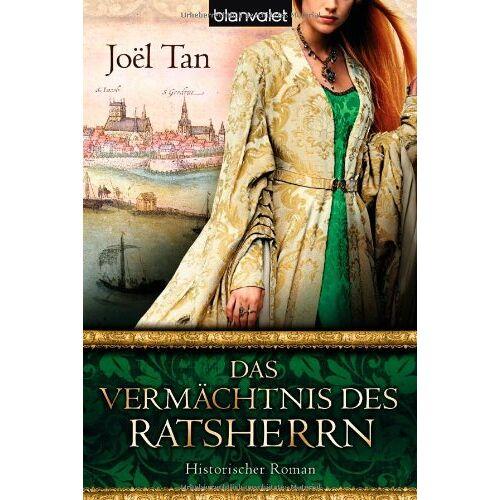 Joël Tan - Das Vermächtnis des Ratsherrn: Historischer Roman - Preis vom 24.02.2021 06:00:20 h