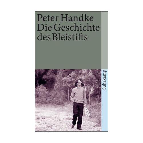 Peter Handke - Die Geschichte des Bleistifts (suhrkamp taschenbuch) - Preis vom 29.03.2020 04:52:35 h