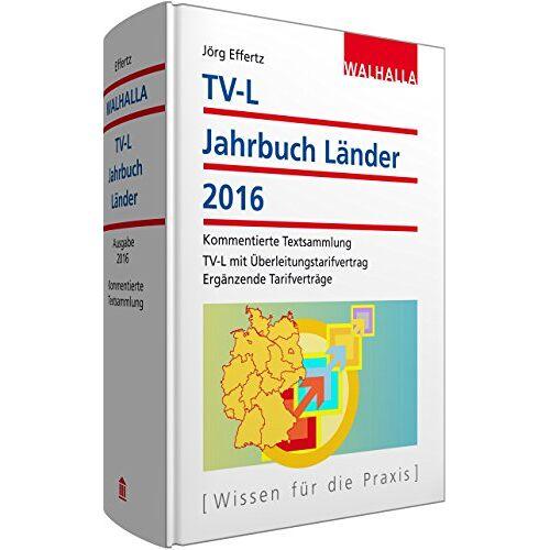 Jörg Effertz - TV-L Jahrbuch Länder 2016: Kommentierte Textsammlung TV-L mit Überleitungstarifvertrag; Ergänzende Tarifverträge - Preis vom 21.10.2020 04:49:09 h