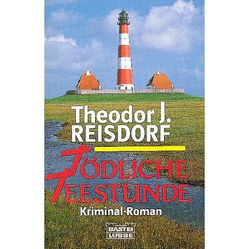 Reisdorf, Theodor J. - Tödliche Teestunde - Preis vom 21.10.2020 04:49:09 h