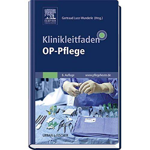 Gertraud Luce-Wunderle - Klinikleitfaden OP-Pflege - Preis vom 24.05.2020 05:02:09 h