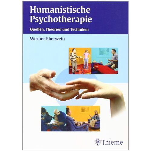 Werner Eberwein - Humanistische Psychotherapie: Quellen, Theorien und Techniken - Preis vom 27.10.2020 05:58:10 h