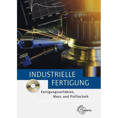 Manfred Behmel - Industrielle Fertigung: Fertigungsverfahren, Mess- und Prüftechnik - Preis vom 13.05.2021 04:51:36 h
