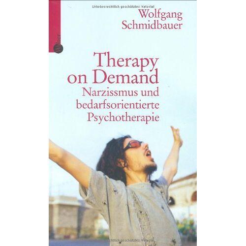 Wolfgang Schmidbauer - Therapy on Demand. Narzissmus und bedarfsorientierte Psychotherapie - Preis vom 01.11.2020 05:55:11 h