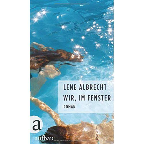 Lene Albrecht - Wir, im Fenster: Roman - Preis vom 20.10.2020 04:55:35 h