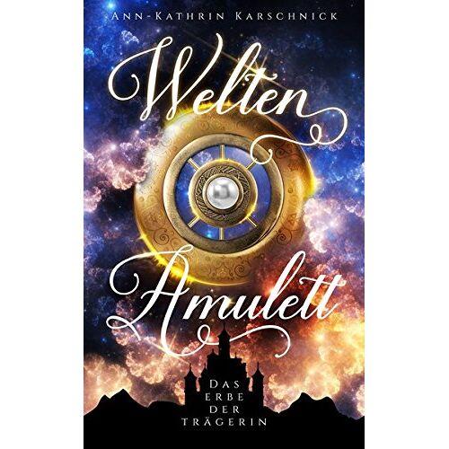 Ann-Kathrin Karschnick - Weltenamulett: Das Erbe der Trägerin (Weltenamulett - Band 1) - Preis vom 27.02.2021 06:04:24 h