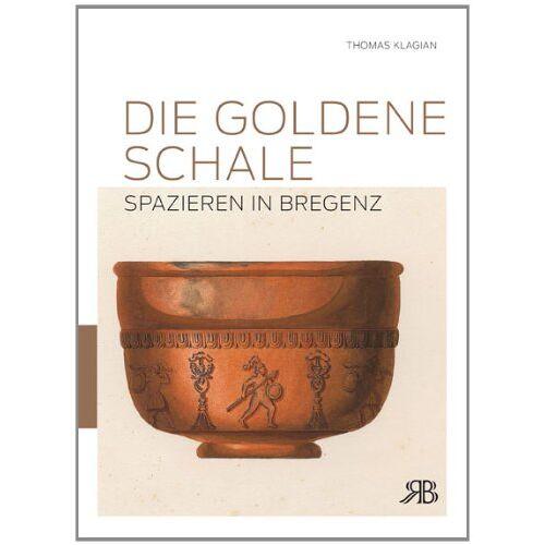 Thomas Klagian - Die goldene Schale: Spazieren in Bregenz - Preis vom 16.04.2021 04:54:32 h