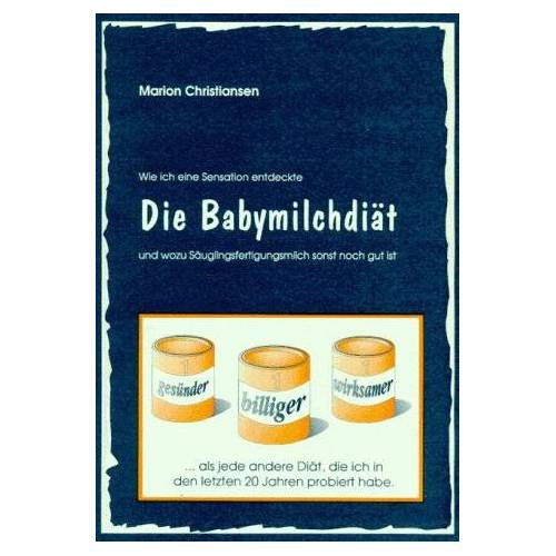 Marion Christiansen - Die Babymilchdiät. ... und wozu Säuglingsfertigmilch sonst noch gut ist - Preis vom 21.10.2020 04:49:09 h