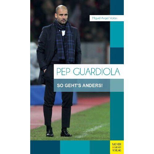 Violán, Miguel Ángel - Pep Guardiola: So geht's anders! - Preis vom 09.05.2021 04:52:39 h