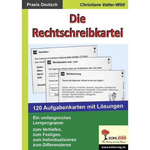 Christiane Vatter-Wittl - Die Rechtschreibkartei: 120 Aufgabenkarten mit Lösungen - Preis vom 28.03.2020 05:56:53 h