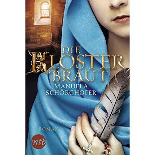 Manuela Schörghofer - Die Klosterbraut - Preis vom 28.02.2021 06:03:40 h