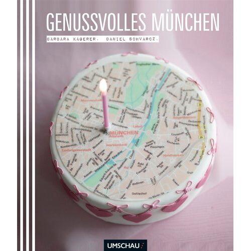 Barbara Kagerer - Genussvolles München - Preis vom 27.02.2021 06:04:24 h