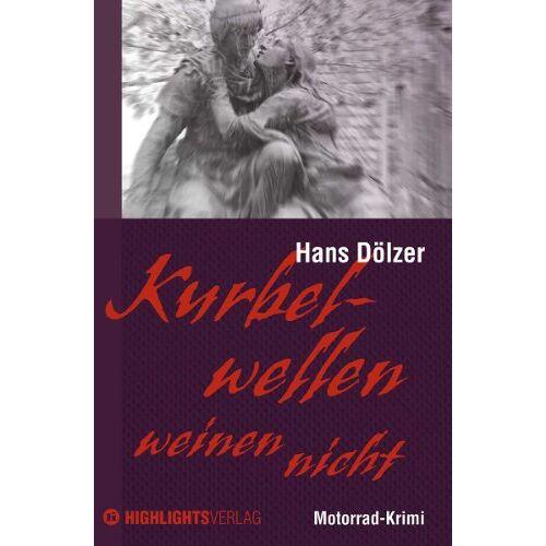 Hans Dölzer - Kurbelwellen weinen nicht - Preis vom 06.05.2021 04:54:26 h