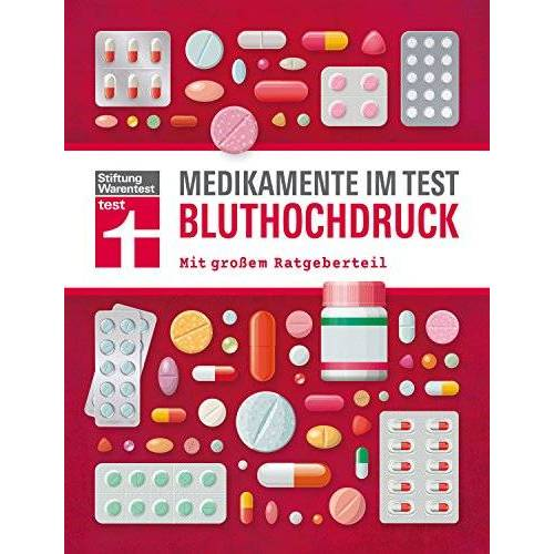 Stiftung Warentest - Medikamente im Test - Bluthochdruck: Alle wichtigen Präparate geprüft und bewertet I Mit großem Ratgeberteil I Von Stiftung Warentest - Preis vom 08.05.2021 04:52:27 h