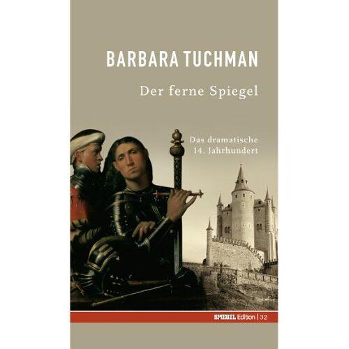 Barbara Tuchman - Der ferne Spiegel. SPIEGEL-Edition Band 32 - Preis vom 20.10.2020 04:55:35 h