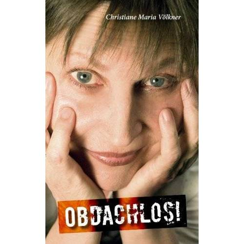Völkner, Christiane Maria - Obdachlos! - Preis vom 15.05.2021 04:43:31 h