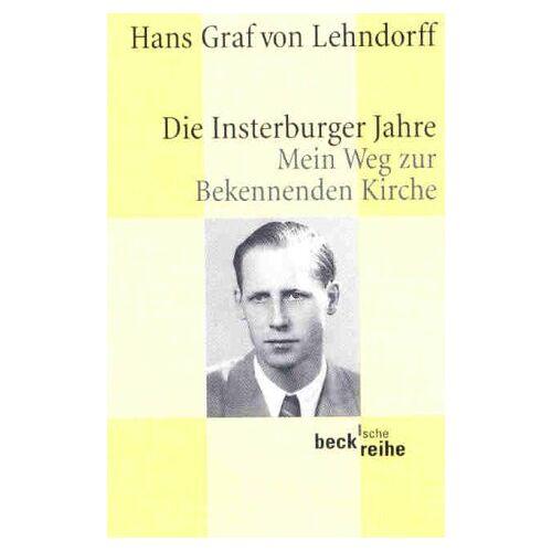 Lehndorff, Hans Graf von - Die Insterburger Jahre: Mein Weg zur Bekennenden Kirche - Preis vom 21.10.2020 04:49:09 h