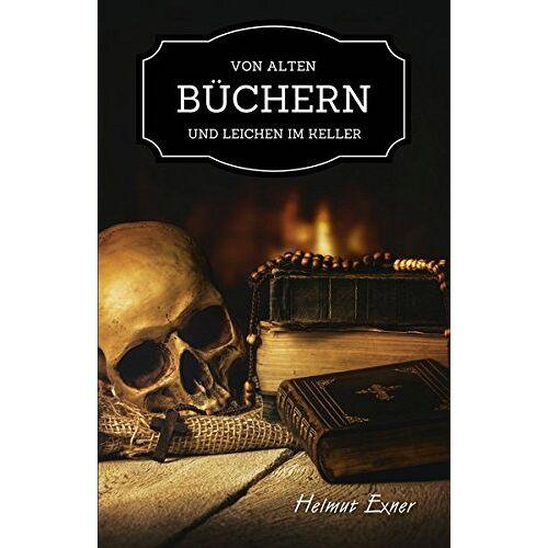 Exner Von alten Büchern und Leichen im Keller - Preis vom 15.04.2021 04:51:42 h