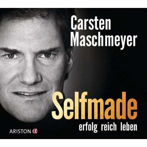 Carsten Maschmeyer - Selfmade: erfolg reich leben - Preis vom 07.05.2021 04:52:30 h