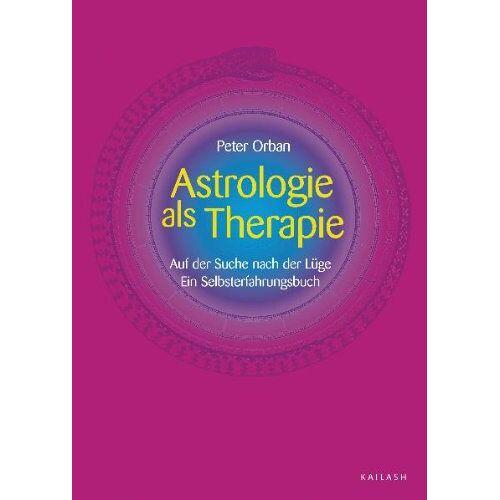 Peter Orban - Astrologie als Therapie: Auf der Suche nach der Lüge. Ein Selbsterfahrungsbuch - Preis vom 12.05.2021 04:50:50 h